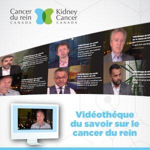 Vidéothèque du savoir sur le cancer du rein