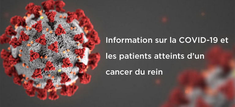 Cancer du rein Canada: Information sur la COVID-10 pour les patients atteints d'un cancer du rein