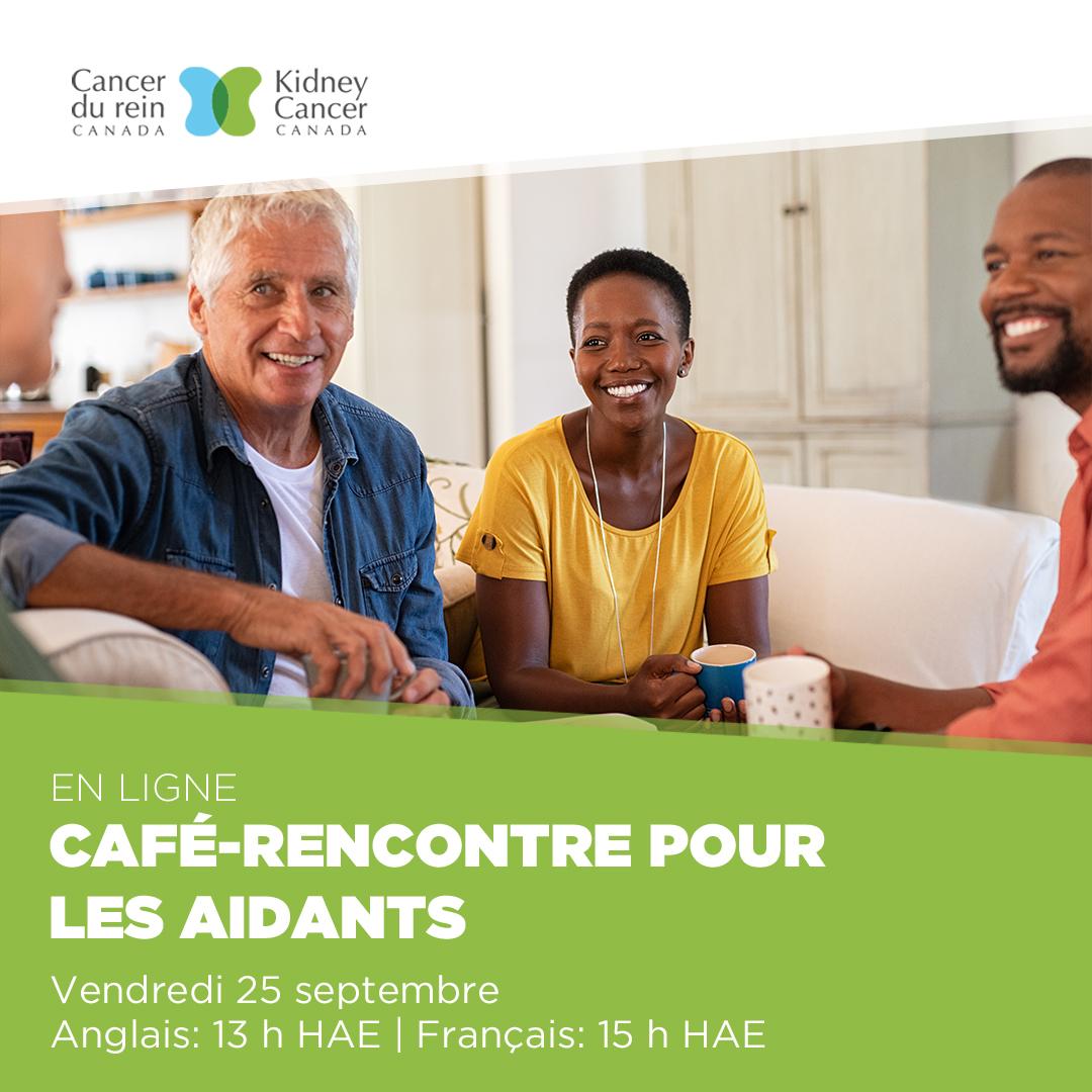 Cancer du rein Canada - Café rencontre pour les aidants