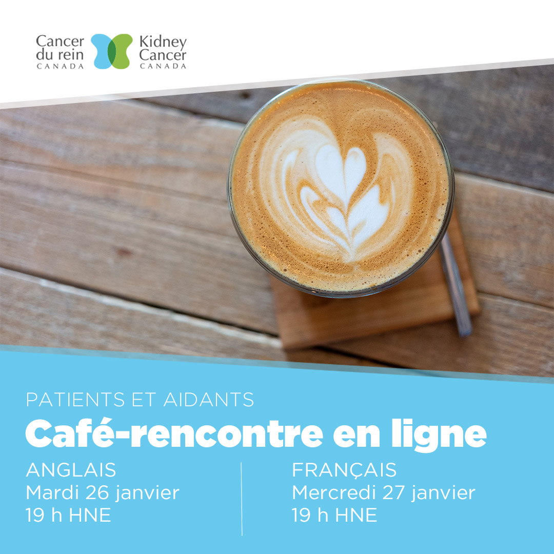 Cancer du rein Canada - Café rencontre pour les patients et les aidants